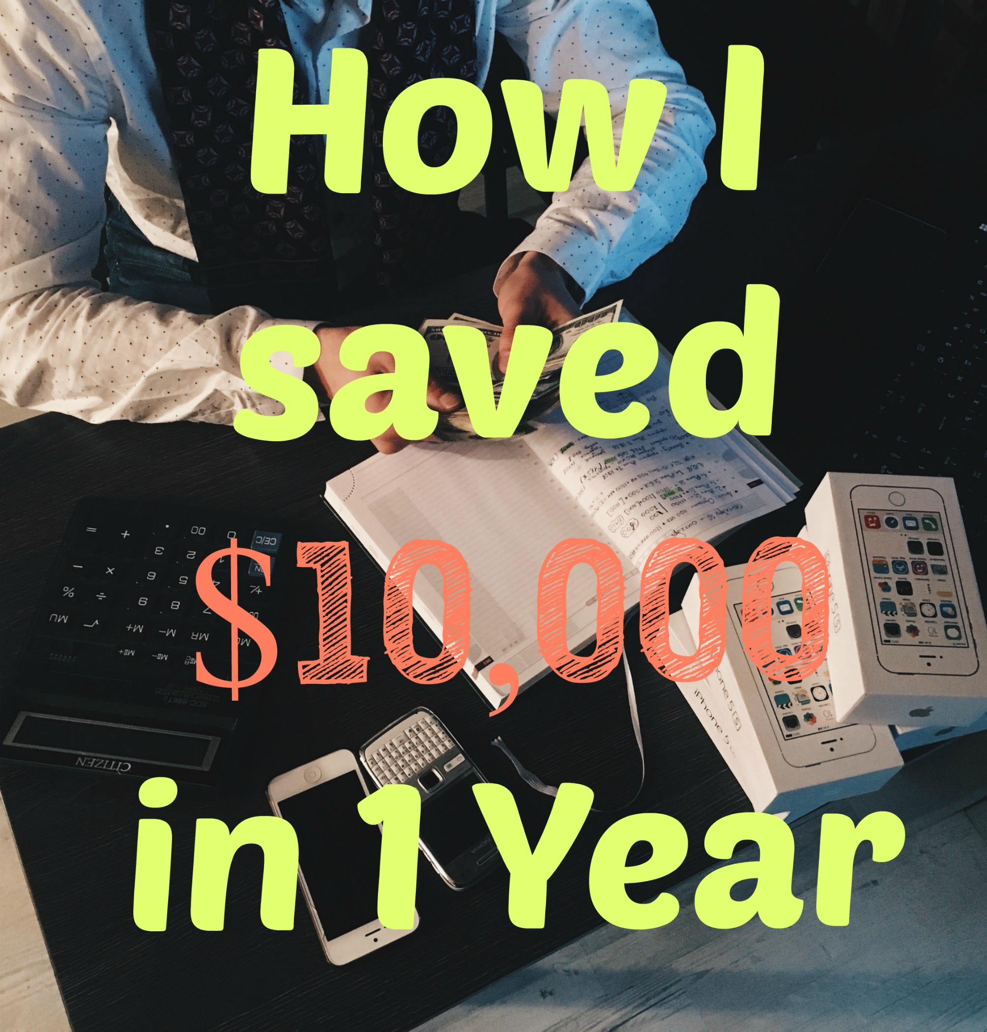 How I saved $10,000 in a year