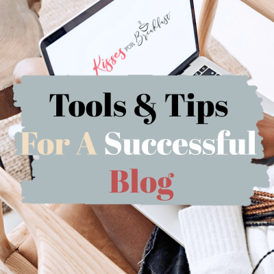 Tools & Tips For A Successful Blog