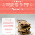 5 Easy Fire Pit Desserts You'll Love