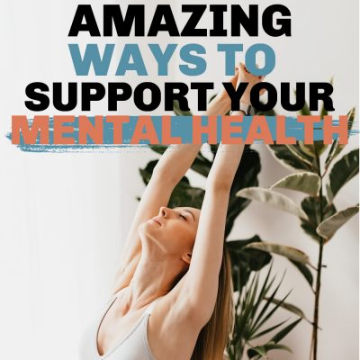 8 Ways to Support your Mental Health