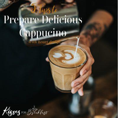 5 Tips to Prepare Delicious Cappuccino with Heart Design